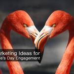 14 Ideas for a Valentines Day Marketing Plan elizabeth kraus
