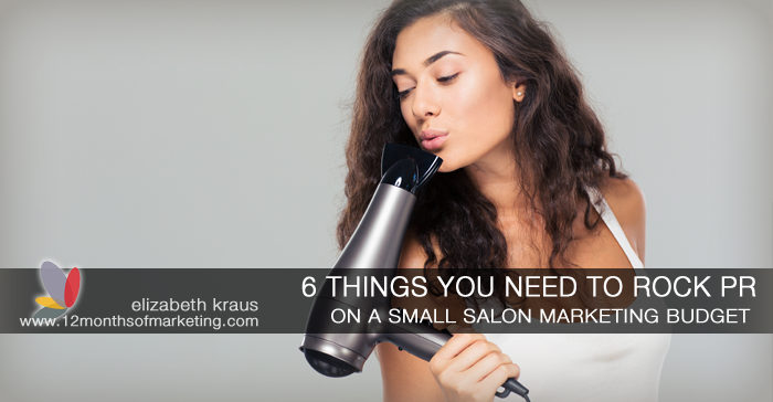 Rock salon PR on a small salon marketing budget