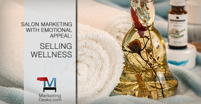 Selling Wellness through Emotional Appeal in Salon Marketing