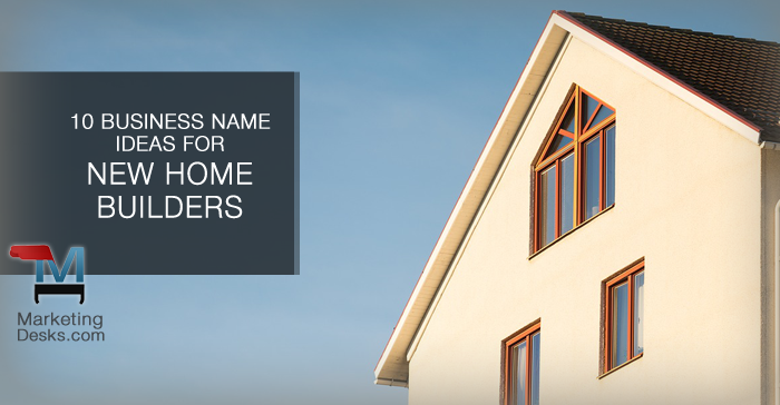 10 Business Naming Conventions for New Home Builders – Part 1