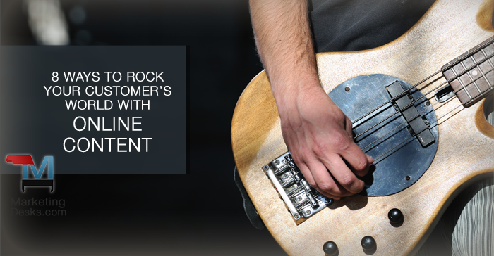 8 Ways to Rock Your Customer's World with Online Content