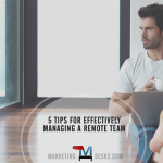 5 Tips for Managing a Successful Remote Team