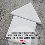 high homebuilder confidence real estate marketing