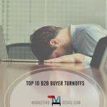 Top 10 B2B Buyer Turnoffs, Challenges and Considerations