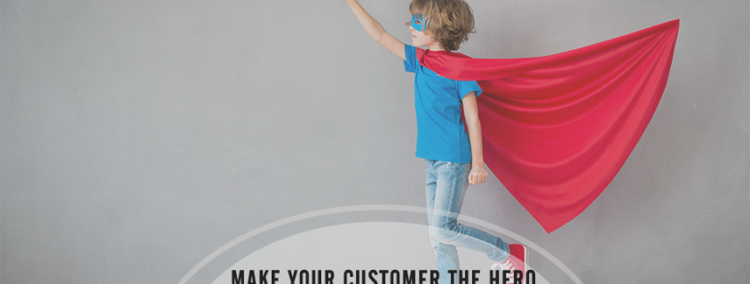For Success in B2B Marketing Make Your Customer the Hero