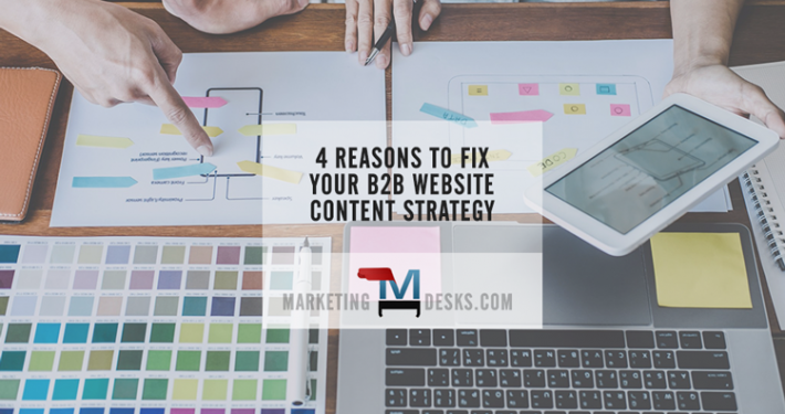 4 Reasons to Fix Your B2B Website Content Strategy
