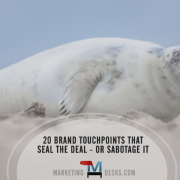 20 Brand Touchpoints that Can Seal the Deal - or Sabotage It