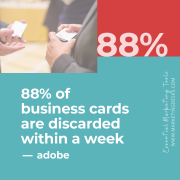 88 percent of business cards are thrown out within one week
