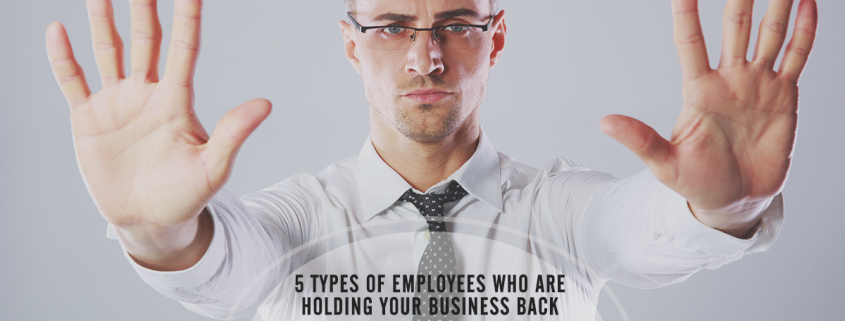 Obstructionists - employees holding your business back