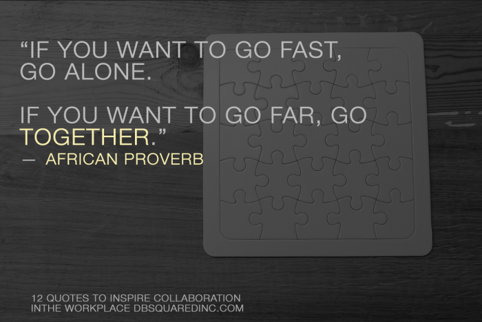 collaboration quotes - go farther together
