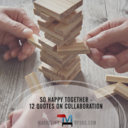 So Happy Together – Inspirational Quotes and the Benefits of Collaboration