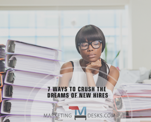 7 Ways to Crush the Dreams of New Hires
