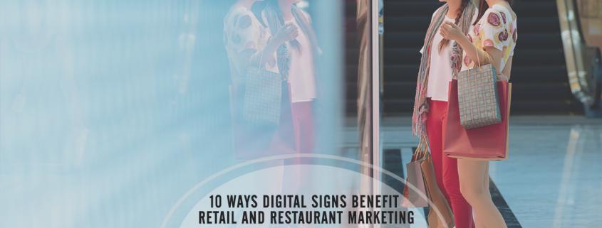 10 Ways Digital Signs Benefit Retail and Restaurant Marketing