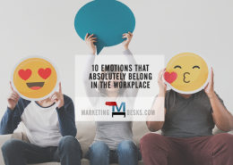 10 Emotions that not only belong in the Workplace, they make it better