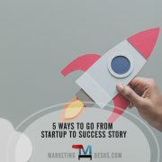 5 Ways to Take Your Small Business from Startup to Success Story
