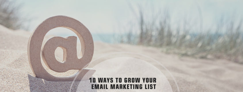 10 Ways to Grow the Size of Your Email List