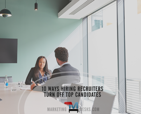 10 ways hiring recruiters turn off top candidates