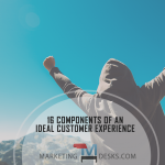 16 Components that Make Up an Ideal Customer Experience