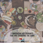 5 Innovative Restaurants and Food Service Companies are Changing the Game