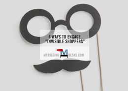Marketing Magic - 4 Ways to Engage Invisible Shoppers