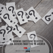 7 Burning Questions Rejected Job Seekers Want You to Answer