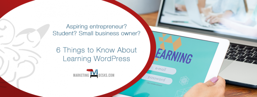 Learn WordPress - 6 Things You Need to Know