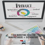 B2B Marketing - 7 Marketing Ideas for Manufacturers and Distributors