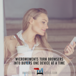 Micro-Moments Turn Browsers Into Buyers One Device at a Time