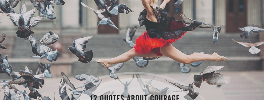 12 Motivational Quotes About Courage for Startups and Small Business