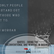 12 Quotes - Doing the Unconventional and Winning in Business