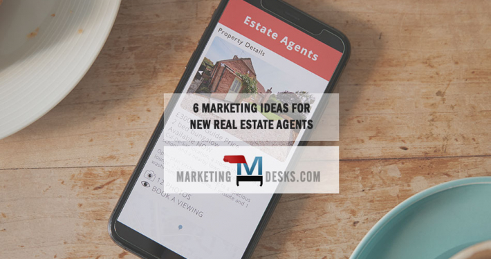 6 Marketing Ideas for New Real Estate Agents