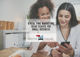 6 Real Time Marketing Ideas Scaled for Small Business