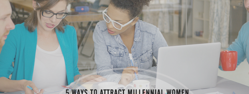 5 for recruiting millennial women to enhance org culture and profitability