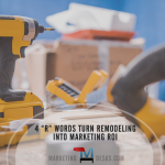 "4 ""R"" words turn remodeling into marketing roi"