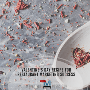 A Valentine's Day Marketing Recipe for Restaurant Success
