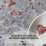 A Valentine's Day Marketing Recipe for Restaurant Success