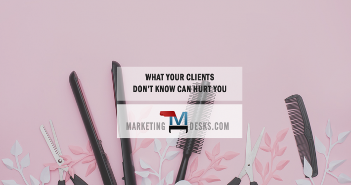 what salon clients do not know can hurt your business