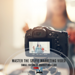 Small business marketing club - selfie videos
