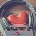 Use Social Listening to Discover Consumers Unmet Wants and Needs