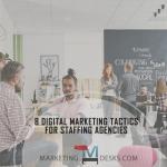 8 Proven Digital Marketing Tactics for Staffing Agencies