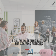 8 Proven Digital Marketing Tactics for Staffing Agencies