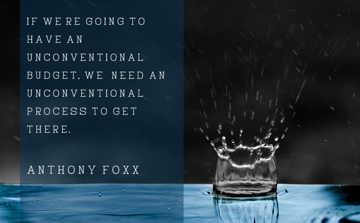 """If we're going to have an unconventional budget, we probably need an unconventional process to get there."" – Anthony Foxx"