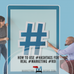 How to Use Hashtags to Get Real #Marketing #ROI