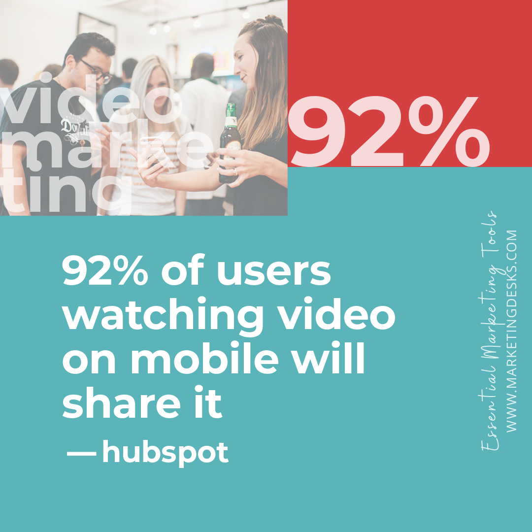 • 92% of users watching video on mobile devices will share it with others