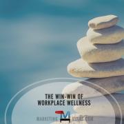 the win-win of workplace wellness